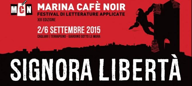 MARINA CAFE' NOIR SIGNORA LIBERTA' FESTIVAL DI LETTERATURE APPLICATE A CAGLIARI DAL 02 AL 06 SETTEMBRE 2015